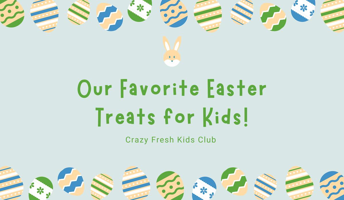 Favorite Easter Treats for Kids